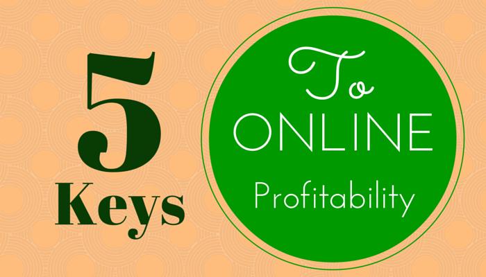 5KeysToOnlineProfitability
