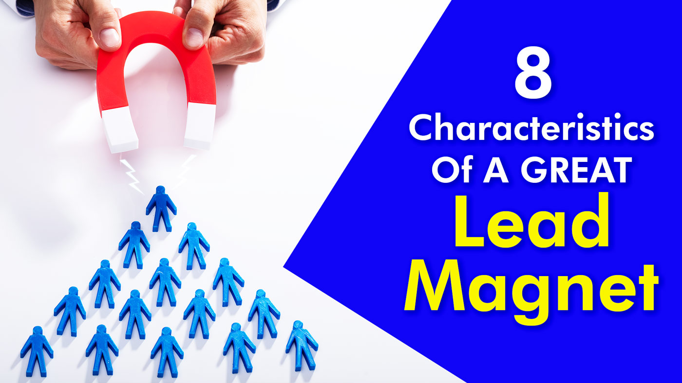 8 Characteristics Of A Great Lead Magnet