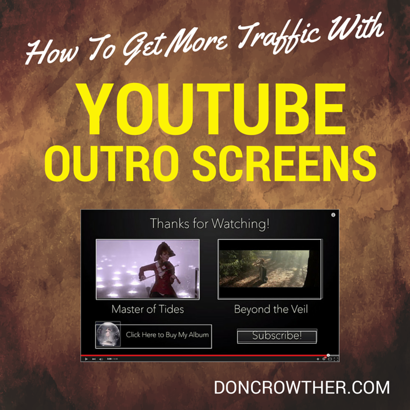 How to get more traffic with YouTube Outro Screens