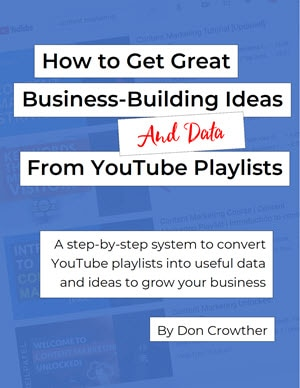Cover image - How To Get Great Business-Building Ideas And Data From YouTube Playlists