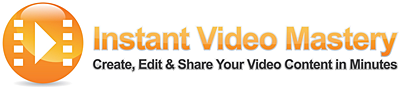 Instant Video Mastery Course