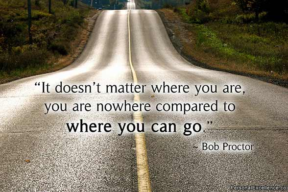 You are nowhere compared to where you can go