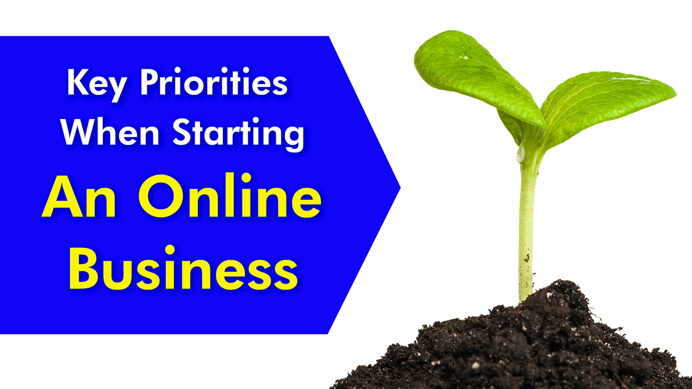 Key Priorities When Starting An Online Business
