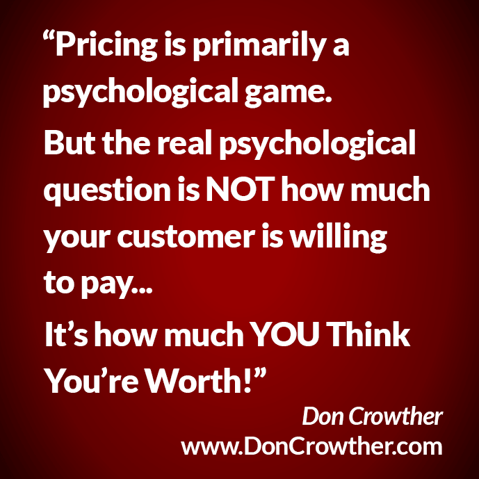 Pricing is primarily a psychological game