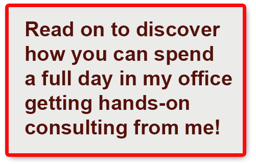Read on to discover how you can spend a day at my office getting hands-on consulting from me