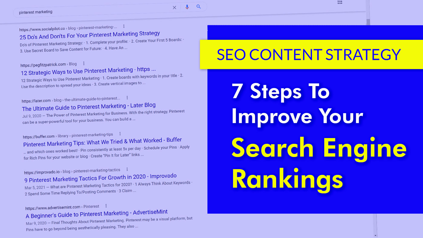 SEO Content Strategy: 7 Steps To Improve Your Search Engine Rankings