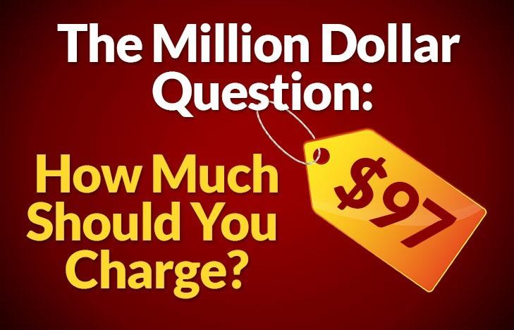 TheMillionDollarQuestionHowMuchShouldYouCharge
