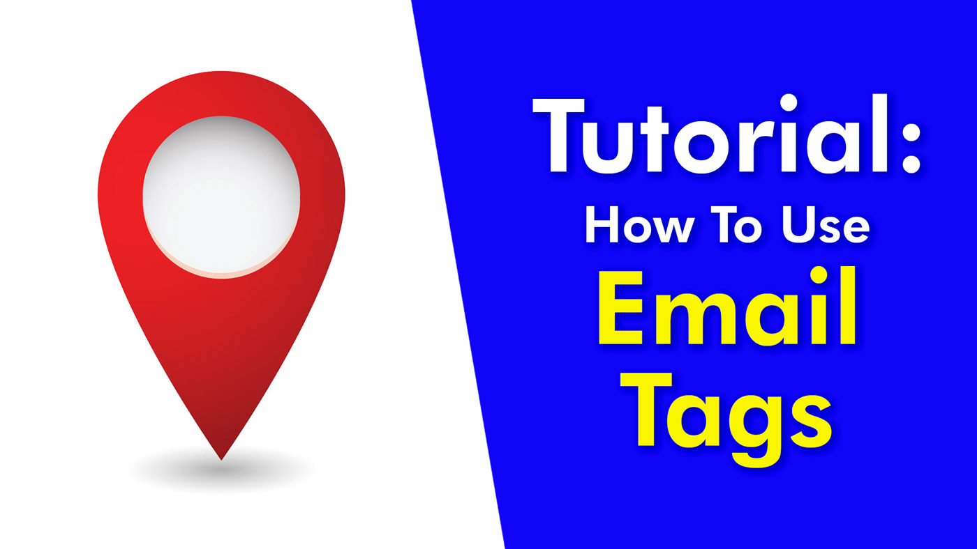 Tutorial: How To Use Email Tags